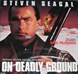 On Deadly Ground: Original Motion Picture Soundtrack