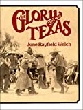 The Glory That Was Texas, June R. Welch, 0912854073