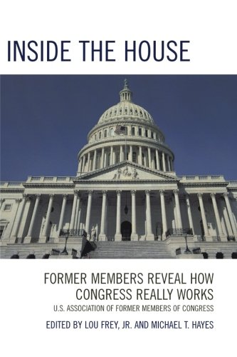 Book cover from Inside the House: Former Members Reveal How Congress Really Works by Lou Frey Jr.