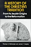 img - for A History of the Christian Tradition, Vol. I: From Its Jewish Origins to the Reformation book / textbook / text book