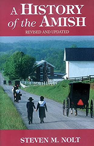 History of the Amish: Revised And Updated (Mennonite History)