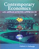 Contemporary Economics : An Applications Approach, Carbaugh, Robert J., 0324223919