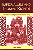 Imperialism and Human Rights, Bonny Ibhawoh, 0791469239