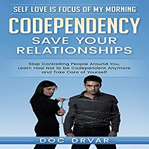 Codependency - Save Your Relationships Audiobook