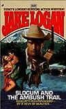 Slocum and the Ambush Trail, Jake Logan, 0515129763