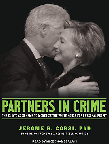 Partners in Crime: The Clintons' Scheme to Monetize the White House for Personal Profit by Tantor Audio