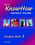 English KnowHow, Level 3, Angela Blackwell and Therese Naber, 0194536858