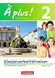 À plus ! - Nouvelle édition: Band 2 - Klassenarbeitstrainer mit Lösungen und Audio-CD