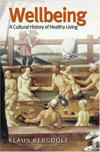Wellbeing: A Cultural History of Healthy Living