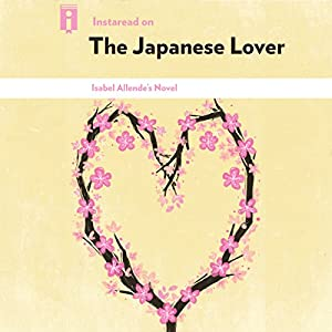 Instaread on The Japanese Lover: Isabel Allende's Novel Audiobook