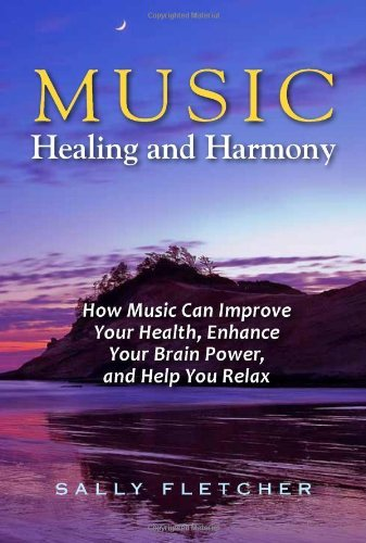 Download By Sally Fletcher Music, Healing and Harmony (1st First Edition) [Paperback] ebook