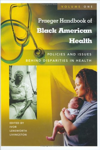 Read Online Praeger Handbook of Black American Health: Policies and Issues Behind Disparities... ebook