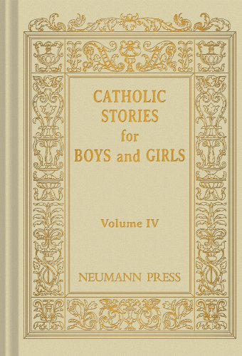 Catholic Stories for Boys and Girls, Vol. 4