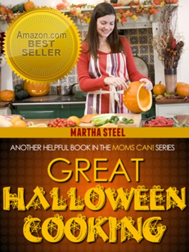 Great Halloween Recipes - Another Moms Can! Book (Moms Can! (No Cook Halloween Appetizers)