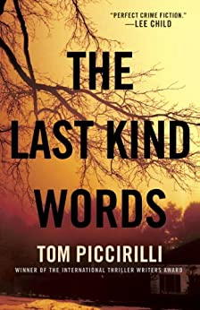 The Last Kind Words: A Novel (Terrier Rand Book 1) by [Piccirilli, Tom]