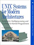 UNIX Systems for Modern Architectures: Symmetric Multiprocessing and Caching for Kernel Programmers (APC)