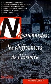 Négationnistes : Les Chiffonniers de l'histoire par  Collectif