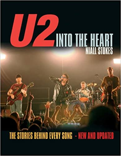 U2: Into the Heart - The Stories Behind Every Song
