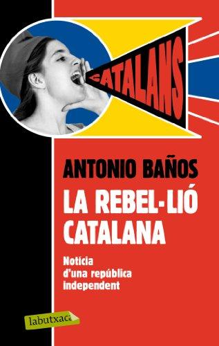 Descargar Libro La Rebel·lió Catalana Antonio Baños Boncompain