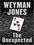 The Unexpected, Weyman Jones, 1594145180
