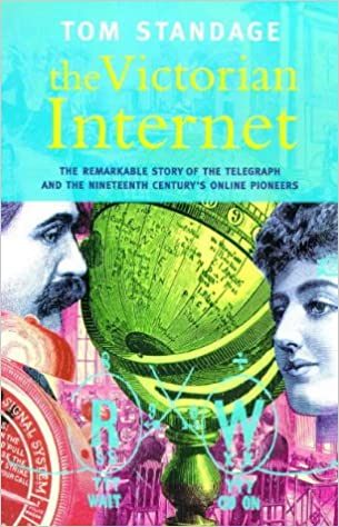 the victorian internet the remarkable story of the telegraph and the nineteenth centurys online pioneers