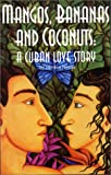 img - for Mangos, Bananas, and Coconuts: A Cuban Love Story book / textbook / text book