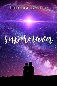 Supernova: As infinitas possibilidades do nunca pelos olhos de Nathan