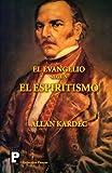 El Evangelio según el Espiritismo (Spanish Edition)