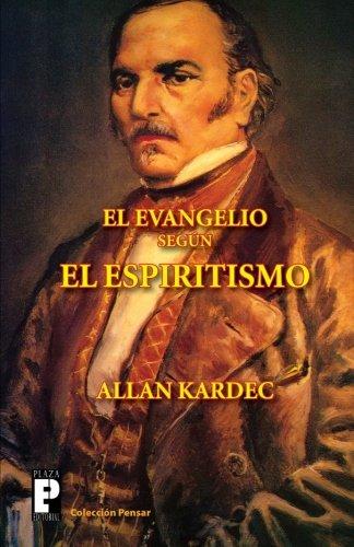 El Evangelio segun el Espiritismo (Spanish Edition) [Allan Kardec] (Tapa Blanda)