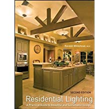 Residential Lighting: A Practical Guide to Beautiful and Sustainable Design