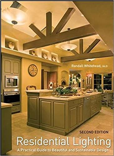 Residential Lighting A Practical Guide To Beautiful And Sustainable Design Randall Whitehead 8585529218911 Amazon Books