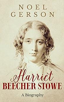 Harriet Beecher Stowe by [Gerson, Noel]