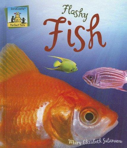Flashy Fish (Perfect Pets) (Flashy Fish)