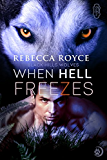 When Hell Freezes (Black Hills Wolves #6)