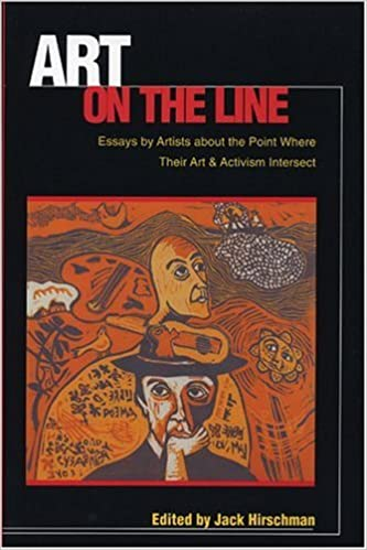art on the line essays by artists about the point where their art  art on the line essays by artists about the point where their art activism intersect jack hirschman 9781880684771 com books