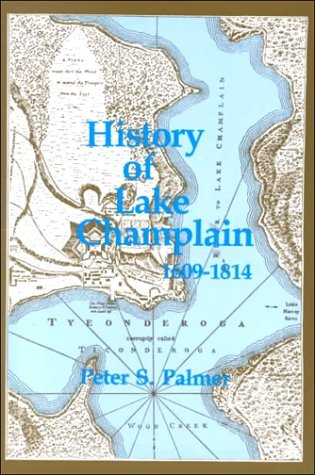 Download By Peter S. Palmer History of Lake Champlain from Its First Exploration by the French in 1609 to the Close of the Year (3rd printing in paper) [Paperback] pdf