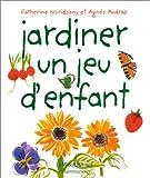 """Afficher """"Jardiner, un jeu d'enfant"""""""