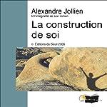 La construction de soi | Alexandre Jollien