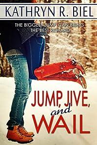 Jump, Jive, And Wail by Kathryn R. Biel ebook deal