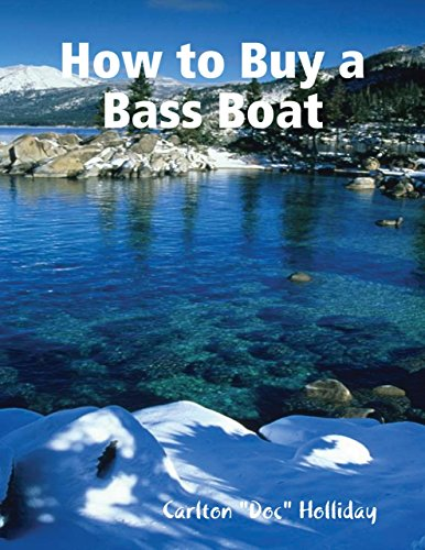 - How to Buy a Bass Boat
