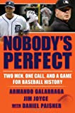 Nobody's Perfect, Armando Galarraga and Jim Joyce, 0802119883