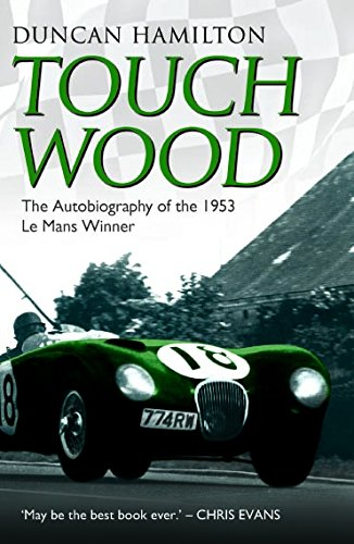 Touch Wood: The Autobiography of the 1953 Le Mans Winner (Touch Wood compare prices)