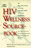 img - for The HIV Wellness Sourcebook: An East/West Guide to Living with HIV/AIDS and Related Conditions book / textbook / text book