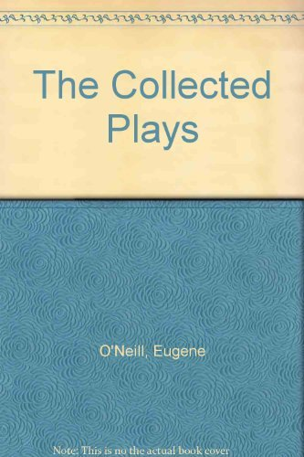 1988 Gladstone - The Collected Plays by Eugene Gladstone O'Neill (1988-10-13)