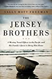img - for The Jersey Brothers: A Missing Naval Officer in the Pacific and His Family's Quest to Bring Him Home book / textbook / text book
