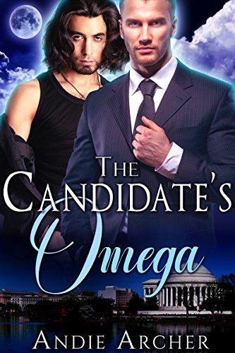 The Candidate's Omega : A Non-shifter M/M MPreg Romance by [Archer, Andie ]