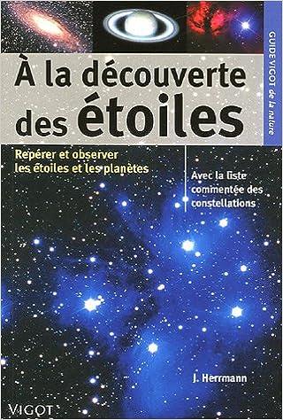 Lire un A la découverte des étoiles : Pour repérer et observer les étoiles et les planètes pdf