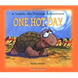 One Hot Day: A Tomas the Tortoise Adventure (Las Vegas Review-Journal Book)