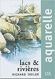 Aquarelle : Lacs et rivières
