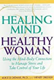 Healing Mind, Healthy Woman, Alice D. Domar and Henry Dreher, 0385318944